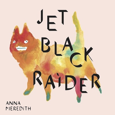 """Emerging talent Anna Meredith releases powerful second EP """"Jet Black Raider"""" as special edition vinyl"""
