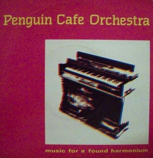 Penguin Cafe Orchestra S Music For A Found Harmonium