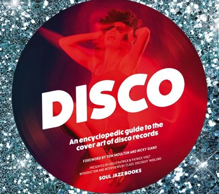 Soul Jazz celebrates the art of classic disco sleeves in 12″X12″ book