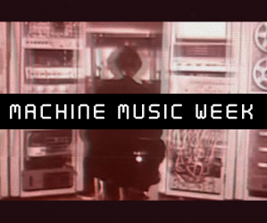 this-is-machine-music-week-seven-days-of-content-exploring-the-continually-evolving-relationship-between-music-and-machines