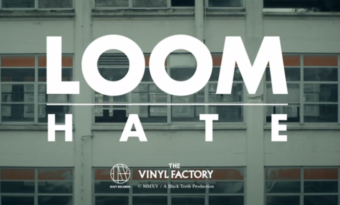 Watch the visceral new video for Loom's 'Hate', forthcoming on RAFT Records