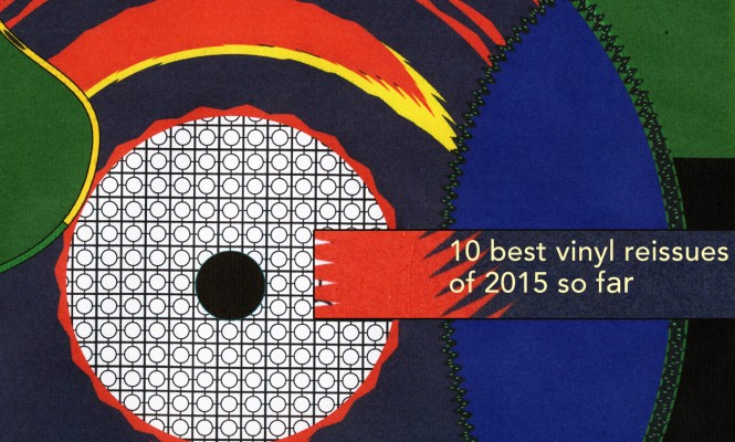The 10 best vinyl reissues of 2015 so far