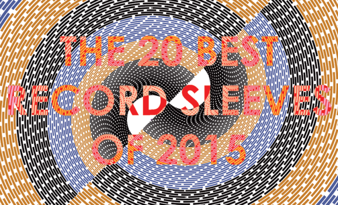 The 20 best vinyl record sleeves of 2015 - The Vinyl Factory