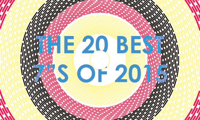 The 20 best 7″s of 2015