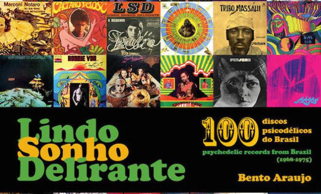 lindo-sonho-delirante-100-psychedelic-records-from-brazil-book