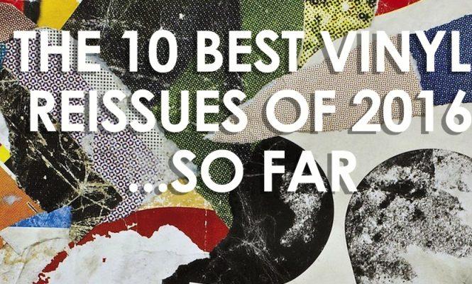 The 10 best vinyl reissues of 2016 so far