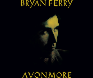 Bryan Ferry remixed for summer slo-mo disco 12&#8243; <em>Avonmore (Dubs)</em>