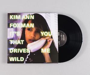 Kim Ann Foxman releases <em>It&#8217;s You That Drives Me Wild</em> 12&#8243; with Maya Jane Coles remix