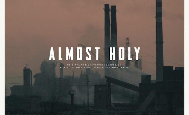 almost-holy-soundtrack-atticus-ross-the-haxan-cloak-sacred-bones