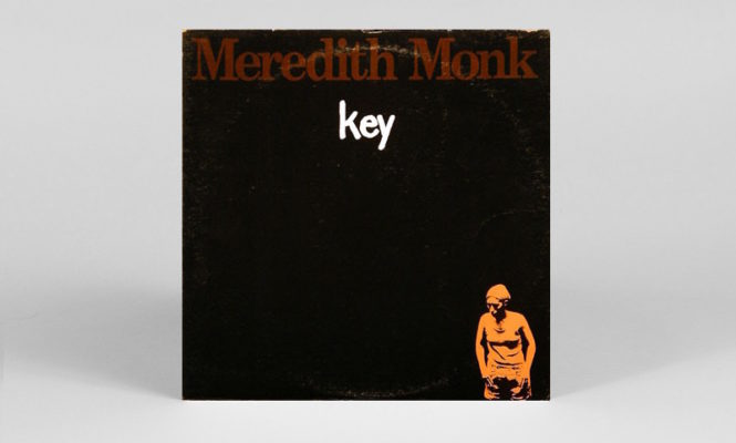 Meredith Monk&#8217;s debut album <em>Key</em> reissued on vinyl