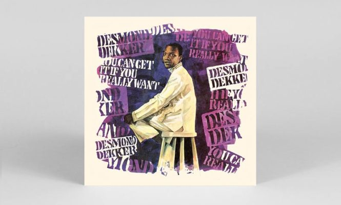 Desmond Dekker's classic <em>You Can Get It If You Really Want</em> LP reissued on vinyl for the first time