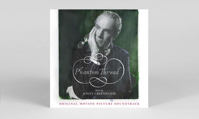 Jonny Greenwood&#8217;s score for PTA&#8217;s <em>Phantom Thread</em> gets vinyl release