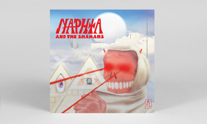 Psych meets dub and jazz on new <em>Naphta &#038; The Shamans</em> LP