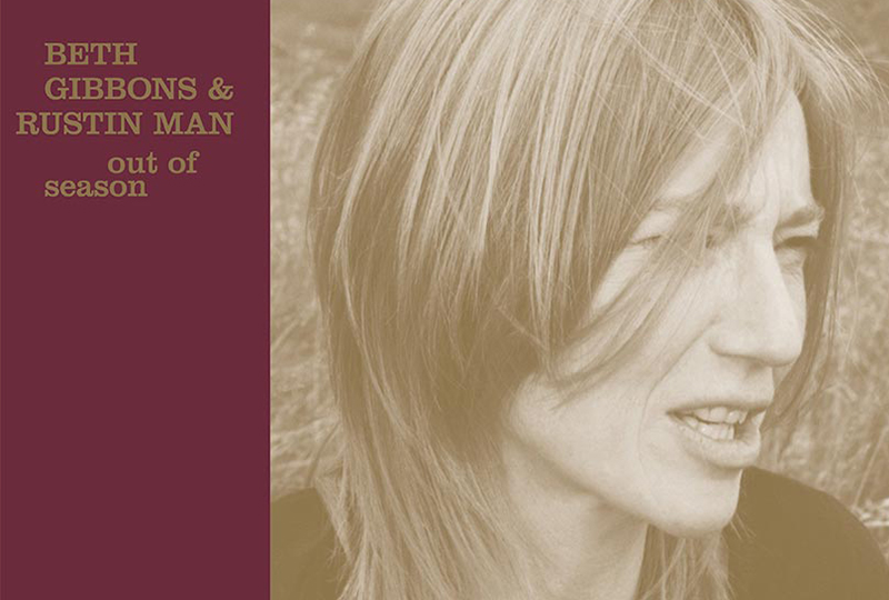 Beth Gibbons and Rustin Man's 2002 LP Out of Season reissued on vinyl